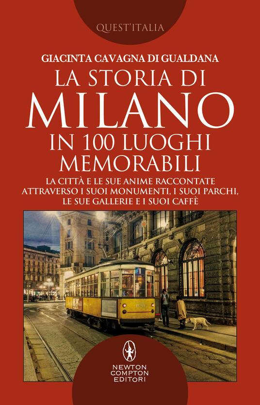 La storia di Milano in 100 luoghi memorabili - Giacinta Cavagna di Gualdana - copertina