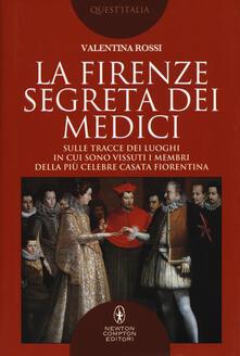 La Firenze segreta dei Medici - Valentina Rossi - copertina