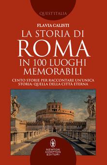 Amatigota.it La storia di Roma in 100 luoghi memorabili Image