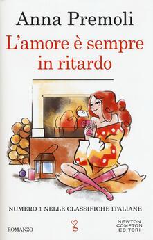 L' amore è sempre in ritardo - Anna Premoli - copertina