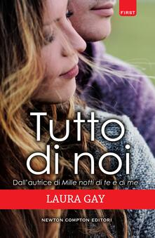 Tutto di noi - Laura Gay - ebook