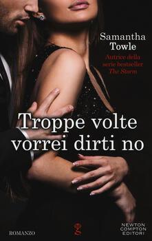 Troppe volte vorrei dirti no - Samantha Towle - copertina