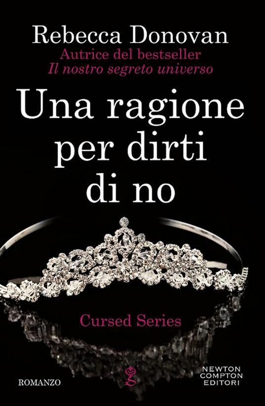 Una ragione per dirti di no. The cursed series - Rebecca Donovan - copertina