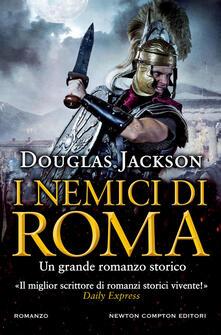 I nemici di Roma - Douglas Jackson - copertina