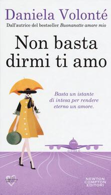 Non basta dirmi ti amo - Daniela Volonté - copertina