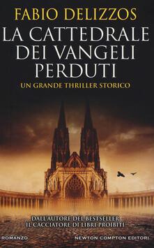 La cattedrale dei vangeli perduti - Fabio Delizzos - copertina