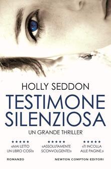 Testimone silenziosa - Francesca Campisi,Holly Seddon - ebook