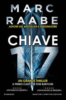 Chiave 17 - Angela Ricci,Marc Raabe - ebook