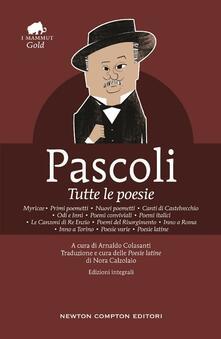 Tutte le poesie. Ediz. integrale - Giovanni Pascoli - copertina