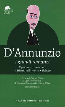 I grandi romanzi: Il piacere-L'innocente-Trionfo della morte-Il fuoco. Ediz. integrale - Gabriele D'Annunzio - copertina