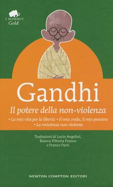 Il potere della non-violenza - Mohandas Karamchand Gandhi - copertina