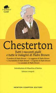 Tutti i racconti gialli e tutte le indagini di Padre Brown. Ediz. integrale - Gilbert Keith Chesterton - copertina
