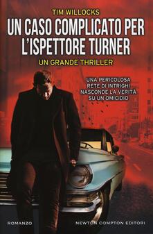 Un caso complicato per l'ispettore Turner - Tim Willocks - copertina