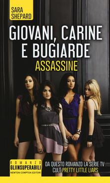 Giovani, carine e bugiarde. Assassine - Sara Shepard - copertina