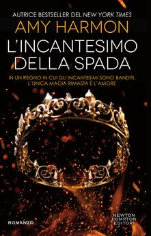 L' incantesimo della spada - Amy Harmon,Clara Nubile - ebook