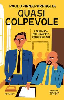Quasi colpevole. Il primo caso dell'avvocato Quirico D'Escard - Paolo Pinna Parpaglia - ebook