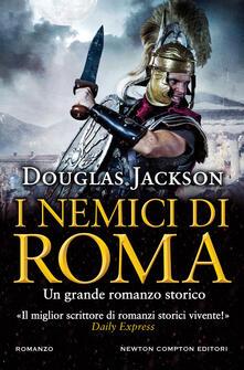 I nemici di Roma - Douglas Jackson,Rosa Prencipe - ebook