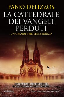 La cattedrale dei vangeli perduti - Fabio Delizzos - ebook