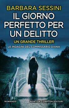 Il giorno perfetto per un delitto - Barbara Sessini - ebook