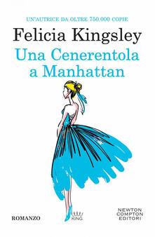 Una Cenerentola a Manhattan - Felicia Kingsley - ebook