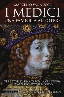I Medici. Una famiglia al potere - Marcello Vannucci - copertina