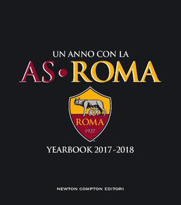 Un anno con la AS Roma. Yearbook 2017-2018 - copertina