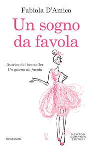 Un sogno da favola - Fabiola D'Amico - ebook