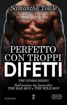 Perfetto con troppi difetti. The Storm series - Samantha Towle - ebook