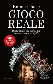 Gioco reale. Royal series - Emma Chase,Francesca Gazzaniga - ebook