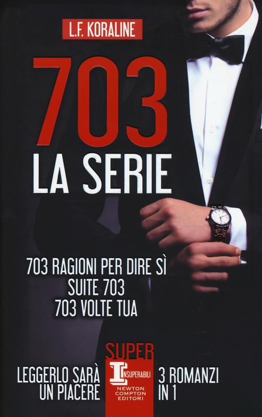 703. La serie: 703 ragioni per dire sì-Suite 703-703 volte tua - L. F. Koraline - copertina