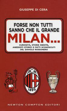 Forse non tutti sanno che il grande Milan... - Giuseppe Di Cera - copertina