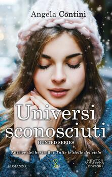 Universi sconosciuti. Hunted series - Angela Contini - ebook