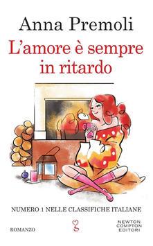 L' amore è sempre in ritardo - Anna Premoli - ebook
