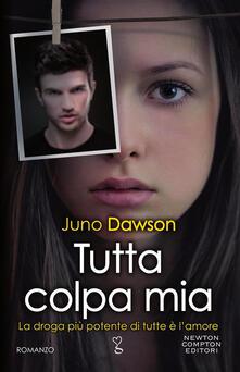 Tutta colpa mia - Juno Dawson,Mariacristina Cesa - ebook