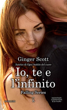 Io te e l'infinito. Falling series - Federica Gianotti Tabarin,Ginger Scott - ebook