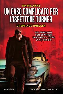 Un caso complicato per l'ispettore Turner - Tim Willocks,Marialuisa Amodio - ebook