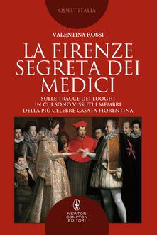 La Firenze segreta dei Medici - Valentina Rossi - ebook