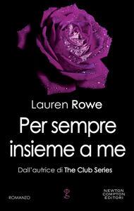 Per sempre insieme a me - Lauren Rowe - copertina