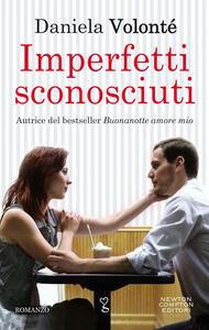 Imperfetti sconosciuti - Daniela Volonté - copertina