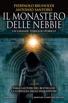 Il monastero delle nebbie - Pierpaolo Brunoldi,Antonio Santoro - copertina