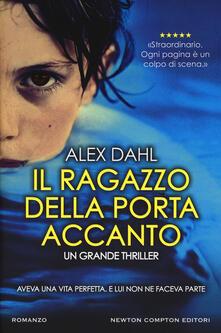 Il ragazzo della porta accanto - Alex Dahl - copertina