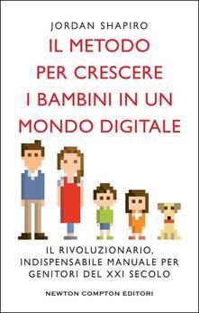 Il metodo per crescere i bambini in un mondo digitale - Jordan Shapiro - copertina