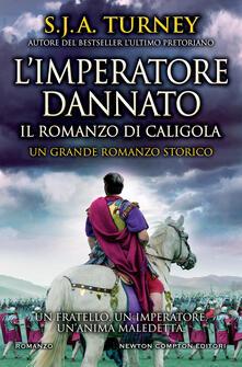 L' imperatore dannato. Il romanzo di Caligola - S. J. A. Turney - copertina