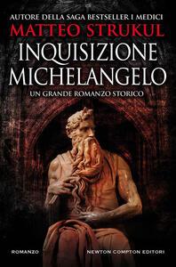 Inquisizione Michelangelo - Matteo Strukul - ebook