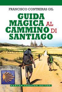 Guida magica al cammino di Santiago - Francisco Contreras Gil,Marta Lanfranco - ebook