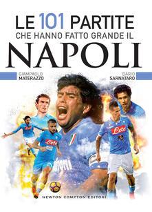 Le 101 partite che hanno fatto grande il Napoli - Giampaolo Materazzo,Dario Sarnataro,Thomas Bires,Fabio Piacentini - ebook