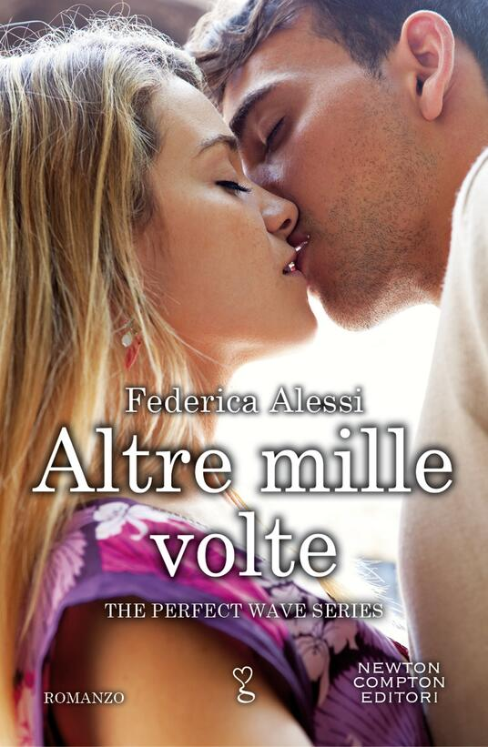 Altre mille volte. The perfect wave series - Federica Alessi - ebook