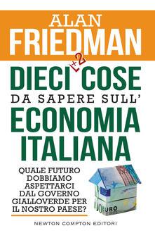 Daddyswing.es Dieci +2 cose da sapere sull'economia italiana. Quale futuro dobbiamo aspettarci dal governo gialloverde per il nostro paese? Image