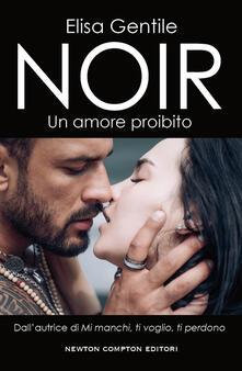 Un amore proibito. Noir - Elisa Gentile - ebook