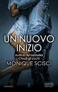 Un nuovo inizio - Monique Scisci - ebook
